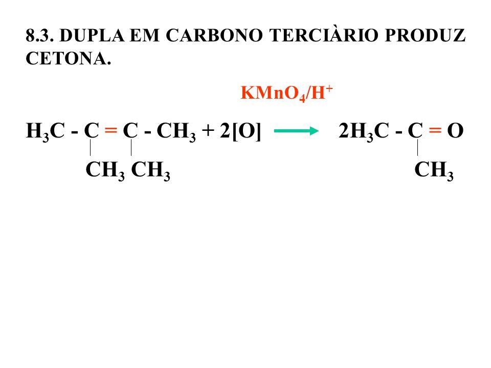 H3C - C = C - CH3 + 2[O] 2H3C - C = O CH3 CH3 CH3